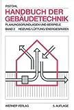Image de Handbuch der Gebäudetechnik 2. Heizung , Lüftung, Energiesparen. Planungsgrundlagen und