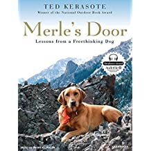 Merle's Door: Lessons from a Freethinking Dog by Ted Kerasote (2007-07-15)