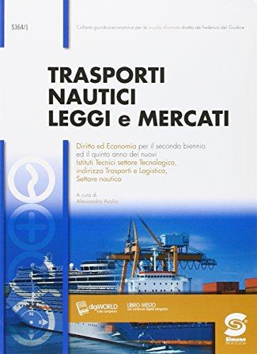 Trasporti nautici, leggi e mercati. Per le Scuole superiori. Con e-book. Con espansione online