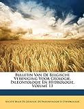 Image de Bulletin Van de Belgische Vereniging Voor Geologie, Paleontologie En Hydrologie, Volume 13