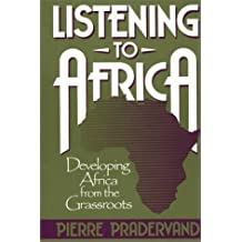 Listening to Africa: Developing Africa from the Grassroots by Pierre Pradervand (1989-12-08)
