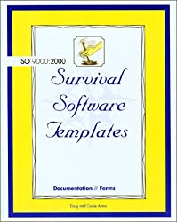Can You Survive Iso 9000:2000: The Iso 9000:2000 Survival Software Templates Include the Following Useful Tools and Forms
