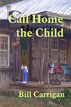 Call Home the Child by [Carrigan, Bill]