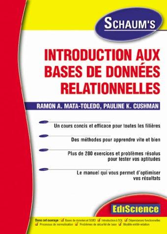 Introduction aux bases de données relationnelles par  Ramon A. Mata-Toledo, Pauline K. Cushman