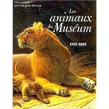Les animaux du Muséum : 1793-1993 (Imprimerie nationale 1)