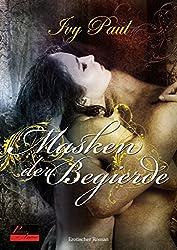 Masken der Begierde: Erotischer Roman