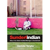 White Shorts, White Socks: A One Year Diary of an Indian Amateur Football Team Manager in Sunderland (English Edition)