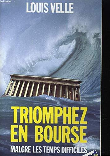 Triomphez en Bourse malgré les temps difficiles par Louis Velle