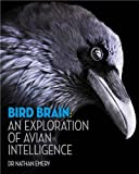 An absorbing study of how birds think, revealing how science is exploding the myth of our feathered friends being ' bird brained' , and how recent discoveries may call for us to re-evaluate how we identify and classify intelligence in other animals. ...