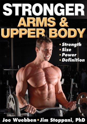 Stronger Arms & Upper Body by Joe Wuebben (2008-09-12)