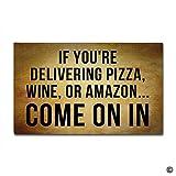 msmr Fußmatte Eingang Bodenschutzmatte Wenn Sie Pizza übertragen, Wein, oder Amazon.. funny Indoor Outdoor-Fußmatte Vlies Stoff TOP 45,7x 76,2cm