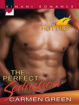 The Perfect Seduction (Kimani Hotties) di [Green, Carmen]