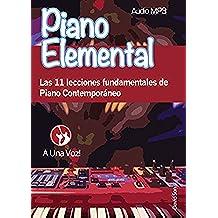 Piano Elemental: Las 11 lecciones fundamentales de Piano Contemporáneo