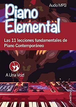 Piano Elemental: Las 11 lecciones fundamentales de Piano Contemporáneo de [Son, David]