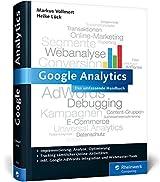 Google Analytics: Das umfassende Handbuch. Inkl. Google AdWords-Integration und Google Webmaster Tools (Galileo Computing)