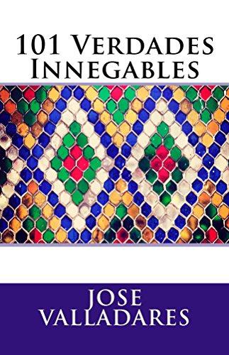 101 Verdades Innegables por Jose Valladares