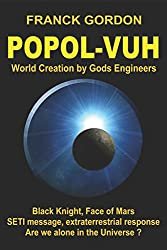 The POPOL-VUH: World Creation by Gods Engineers