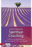 Spiritual Coaching: Führen und Begleiten auf der Basis geistlicher Grundwerte (topos premium)