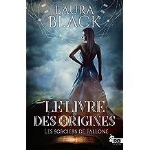 Le livre des origines: Les sorciers de Fallone, T1