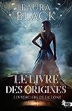Telecharger Livres Le livre des origines Les sorciers de Fallone T1 (PDF,EPUB,MOBI) gratuits en Francaise