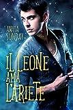 Il Leone ama l'Ariete (Segni d'Amore Vol. 1)