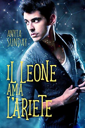scaricare ebook gratis Il Leone ama l'Ariete (Segni d'Amore Vol. 1) PDF Epub
