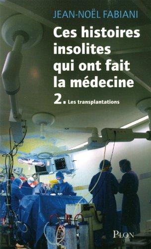 Ces histoires insolites qui ont fait la médecine (2) par Jean-Noël FABIANI