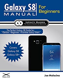 Galaxy S8 Manual for Beginners: The Perfect Galaxy S8 Guide for ...