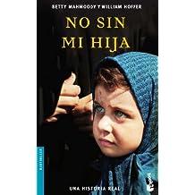 No Sin Mi Hija (Bestseller (Booket Numbered)) (Spanish Edition) by Betty Mahmoody (2006-04-01)