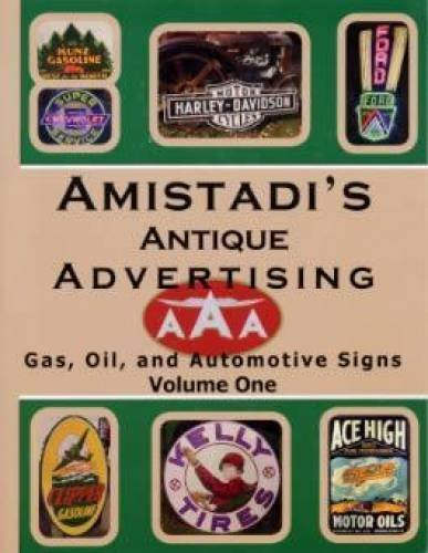 Preisvergleich Produktbild Amistadi's Antique Advertising: Gas, Oil, & Automotive Signs (Volume #1) by Richard Amistadi (2005-08-02)