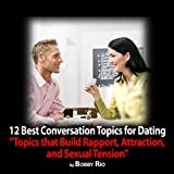 Attraction Magnets: 12 Best Conversation Topics for Dating and Pickup