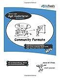 Agil moderieren kompakt - Communityformate: Erfolgreiche Community-Veranstaltungen moderieren. Dynamisch, simpel und strukturiert.
