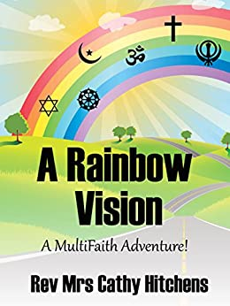 A Rainbow Vision: A MultiFaith Adventure! by [Hitchens, Rev Mrs Cathy]