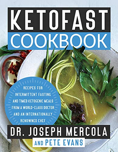 KetoFast Cookbook: Recipes for Intermittent Fasting and Timed Ketogenic Meals from a World-Class Doctor and an Internationally Renowned Chef (English Edition)
