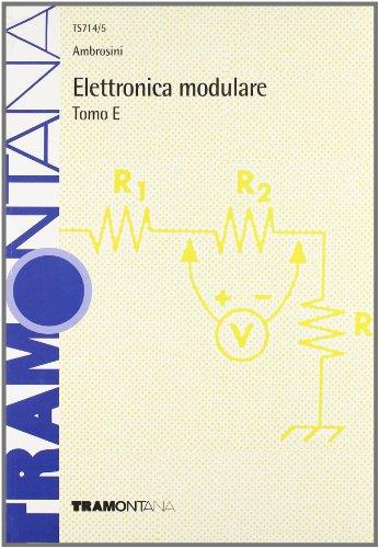 Elettronica modulare. Modulo E. Con Manuale datasheet. Per gli Ist. tecnici industriali
