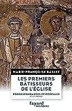 Les Premiers bâtisseurs de l'église (Divers Histoire) (French Edition)