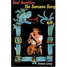 Soul Sacrifice: The Santana Story