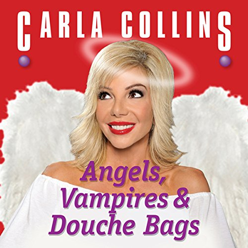 Angels, Vampires and Douche Bags  Audiolibri