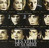 Les Yeux de sa mère : bande originale du film de Thierry Klifa / Gustavo Santaolalla, comp. | Santaolalla, Gustavo. Compositeur. Mus.