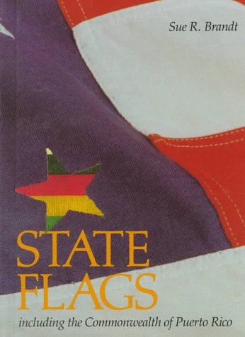 State Flags: Including the Commonwealth of Puerto Rico (First Book) (Puerto Der Rico Flag Geschichte)