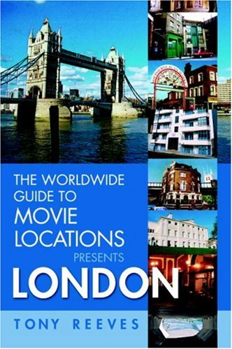 The Worldwide Guide to Movie Locations Presents London