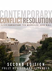Contemporary Conflict Resolution 2nd edition: The Prevention, Management and Transformation of Deadly Conflicts