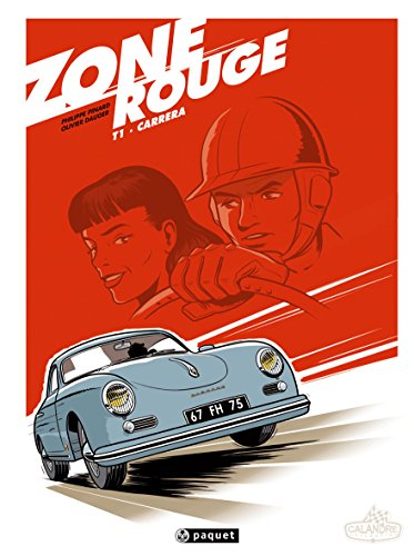 Zone rouge, tome 1 : Carrera