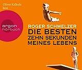 'Die besten zehn Sekunden meines Lebens' von Roger Schmelzer