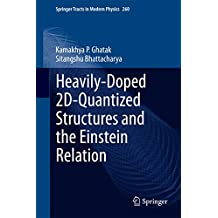 Heavily-Doped 2D-Quantized Structures and the Einstein Relation (Springer Tracts in Modern Physics Book 260)