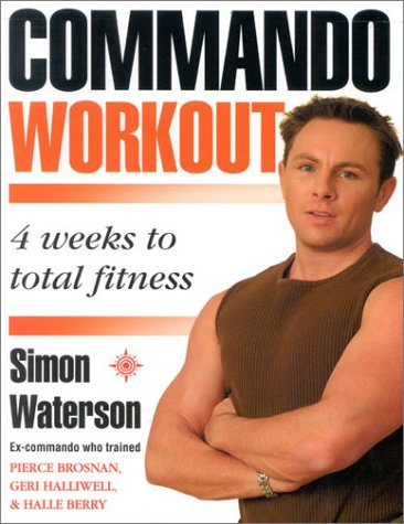 Commando Workout: 4 weeks to total fitness