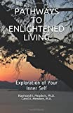 PATHWAYS TO ENLIGHTENED LIVING: Exploration of Your Inner Self