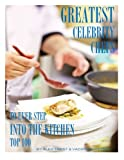Greatest Celebrity Chefs to Ever Step Into the Kitchen: Top 100