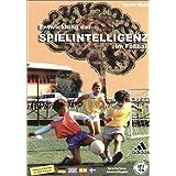 Entwicklung der Spielintelligenz im Fußball