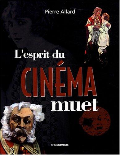 L'esprit du cinéma muet par Pierre Allard